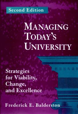 Managing Today's University: Strategies for Viability, Change, and Excellence 9780787900724