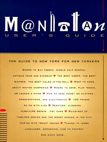 Manhattan Users Guide: The Guide to New York for New Yorkers 9780786881529