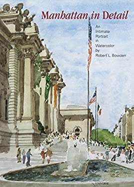 Manhattan in Detail: An Intimate Portrait in Watercolor 9780789316912