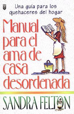 Manual Para el AMA de Casa Desordenada = The Messies Manual