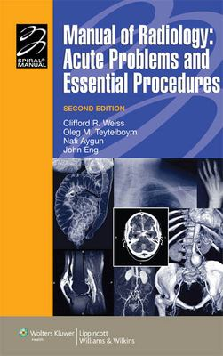 Manual of Radiology: Acute Problems and Essential Procedures 9780781799645
