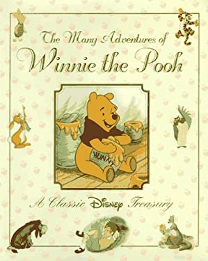 Many Adventures of Winnie the Pooh: A Classic Disney Treasury 9780786831388