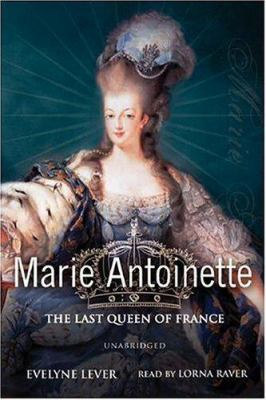 Marie-Antoinette: The Last Queen of France 9780786144914
