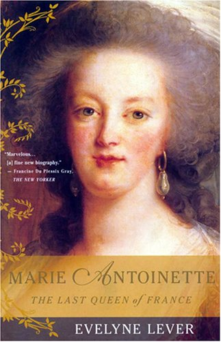 Marie Antoinette: The Last Queen of France 9780786172375