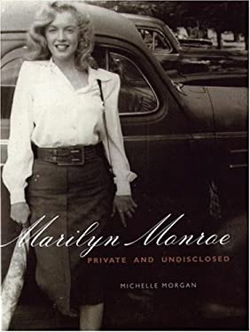 Marilyn Monroe: Private and Undisclosed 9780786719587