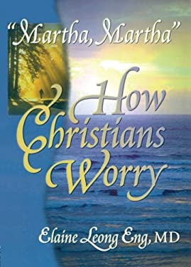 Martha, Martha: How Christians Worry 9780789008664
