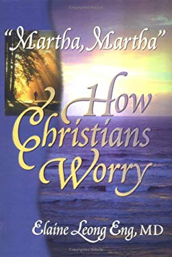 Martha, Martha: How Christians Worry 9780789008657
