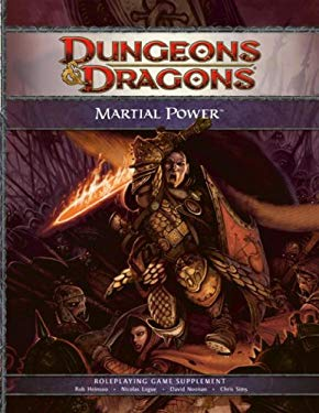 Martial Power: A 4th Edition D&d Supplement 9780786949816