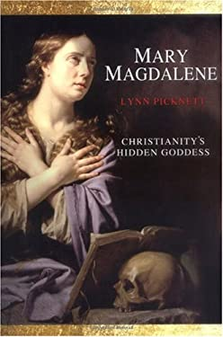 Mary Magdalene: Christianity's Hidden Goddess 9780786711727