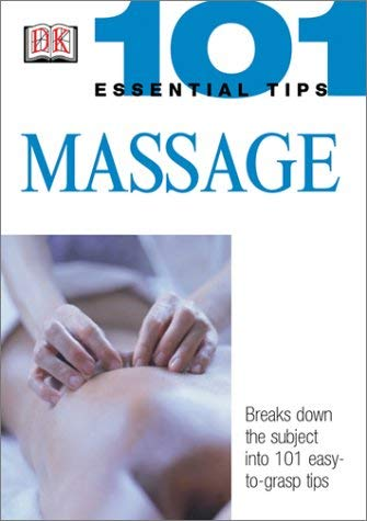 101 Essential Tips: Massage 9780789496867