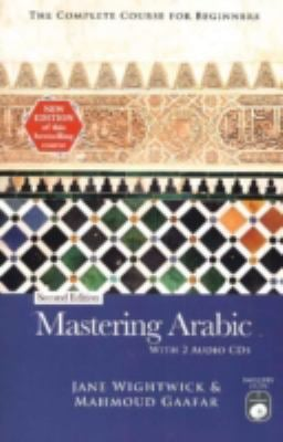 Mastering Arabic: The Complete Course for Beginners [With 2 Audio CDs] 9780781812382
