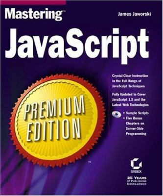 Mastering JavaScript Premium Edition [With CD] 9780782128192