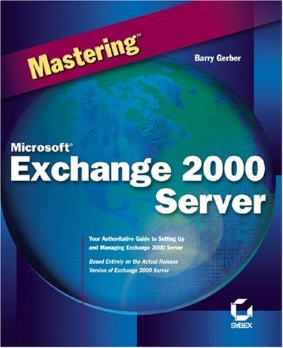 Mastering Microsoft Exchange 2000 Server 9780782127966