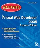 Mastering Microsoft Visual Web Developer 2005 Express Edition [With CDROM]