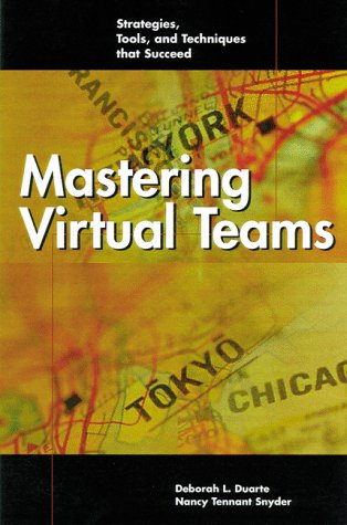 Mastering Virtual Teams: Strategies, Tools, and Techniques That Succeed 9780787941833