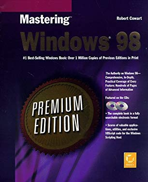Mastering Windows 98 [With (2) CDROM Include an Electronic Version...] 9780782121865