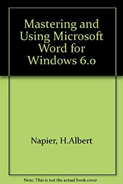 Mastering and Using Microsoft Word 6.0 for Windows 9780789500106