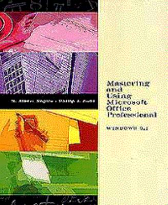 Mastering and Using the Microsoft Office (Windows 3.1): Professional Edition 9780789503619