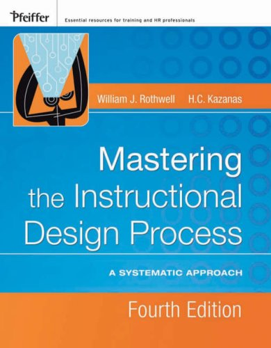 Mastering the Instructional Design Process: A Systematic Approach 9780787996468