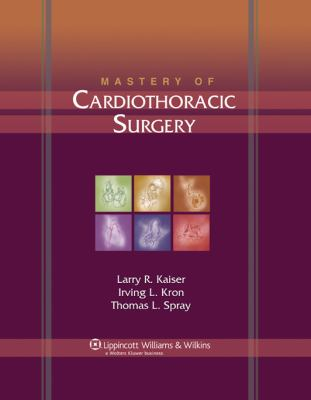 Mastery of Cardiothoracic Surgery 9780781752091
