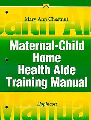 Maternal/Child Home Health Aide Training Manual 9780781712040