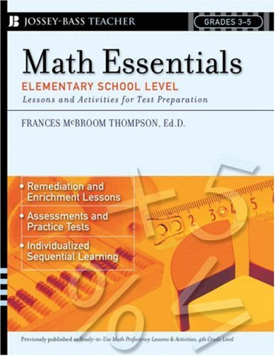 Math Essentials, Elementary School Level: Lessons and Activities for Test Preparation, Grades 3-5 9780787988807