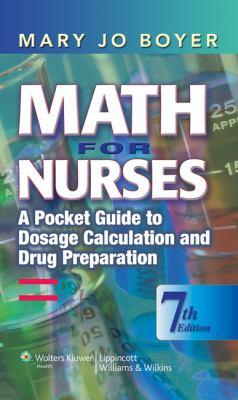 Math for Nurses: A Pocket Guide to Dosage Calculation and Drug Preparation 9780781763356
