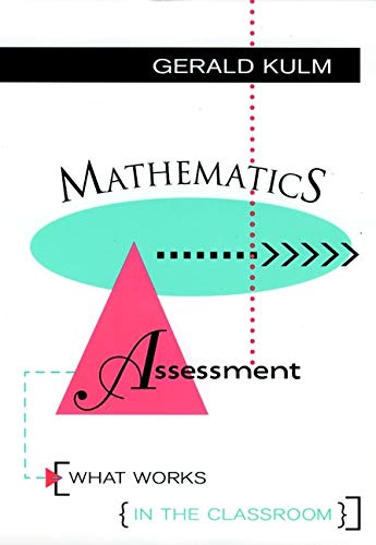 Mathematics Assessment: What Works in the Classroom 9780787900403