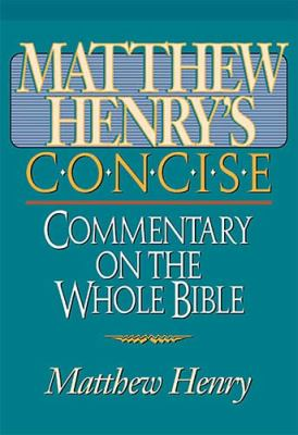 Matthew Henry's Concise Commentary on the Whole Bible: Nelson's Concise Series 9780785245292
