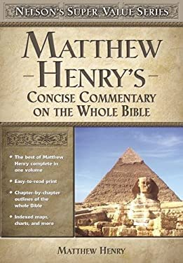 Matthew Henry's Concise Commentary on the Whole Bible 9780785250470