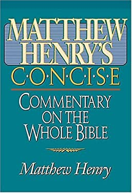 Matthew Henry's Concise Commentary on the Whole Bible: Nelson's Concise Series 9780785245223