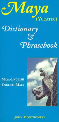 Maya-English/English-Maya Dictionary and Phrasebook 9780781808590