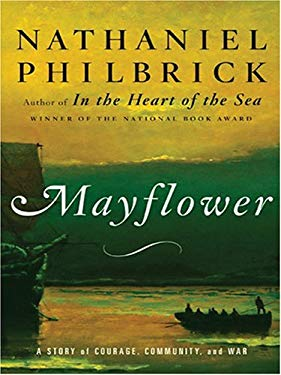 Mayflower: A Story of Courage, Community, and War 9780786286201