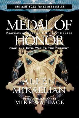 Medal of Honor: Profiles of America's Military Heroes from the Civil War to the Present 9780786885763