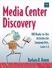 Media Center Discovery: 180 Ready-To-Use Activities for Language Arts, Grades 5-8 3120273
