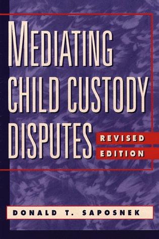 Mediating Child Custody Disputes: A Strategic Approach 9780787940515