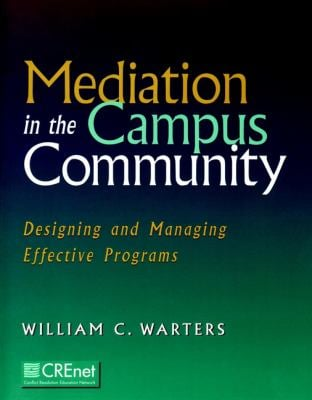 Mediation in the Campus Community: Designing and Managing Effective Programs 9780787947897