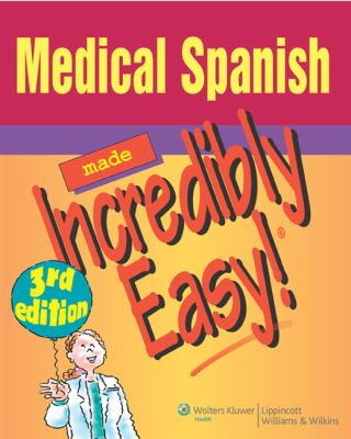 Medical Spanish Made Incredibly Easy! 9780781789417