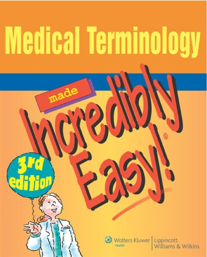 Medical Terminology Made Incredibly Easy! 9780781788458