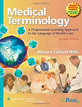 Medical Terminology: A Programmed Learning Approach to the Language of Health Care 9780781792837