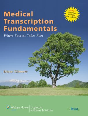Medical Transcription Fundamentals: Where Success Takes Root [With CDROM] 9780781764971