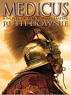 Medicus: A Novel of the Roman Empire 9780786296026