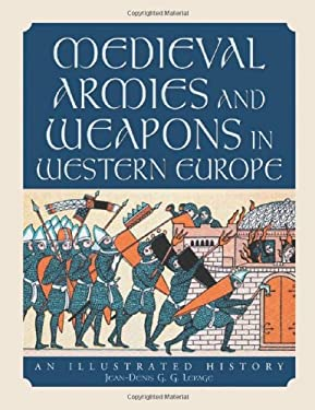 Medieval Armies and Weapons in Western Europe: An Illustrated History 9780786417728