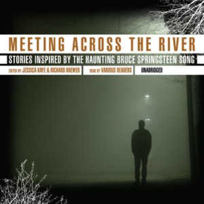 Meeting Across the River: Stories Inspired by the Haunting Bruce Springsteen Song 9780786178742