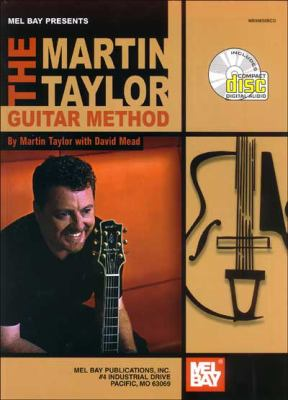 Mel Bay Presents the Martin Taylor Guitar Method [With CD] 9780786665037
