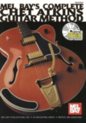 Mel Bay's Complete Chet Atkins Guitar Method [With CD] 9780786665174