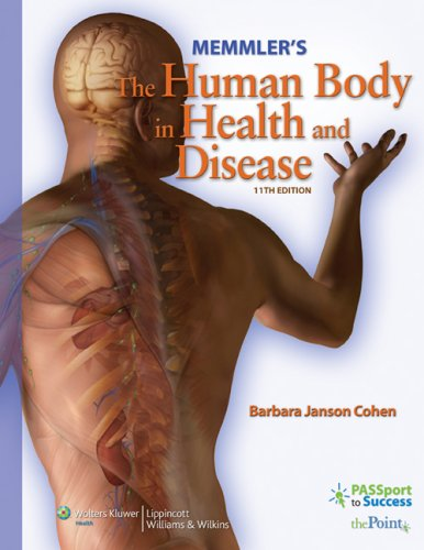 Memmler's the Human Body in Health and Disease 9780781765770