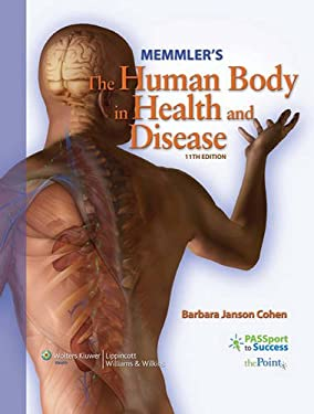 Memmler's the Human Body in Health and Disease 9780781790734