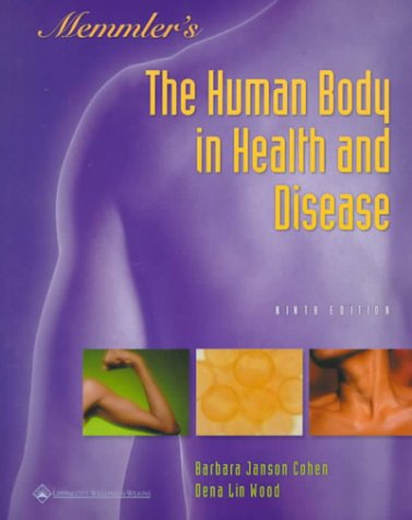 Memmler's the Human Body in Health and Disease 9780781721103
