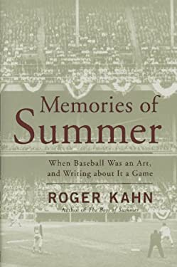 Memories of Summer: When Baseball Was an Art and Writing about It a Game: A Memoir 9780786861903